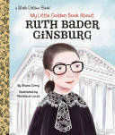 My Little Golden Book About Ruth Bader Ginsburg Book
