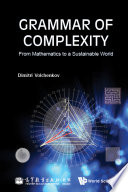 Grammar Of Complexity: From Mathematics To A Sustainable World