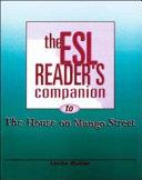 The ESL Reader s Companion to The House on Mango Street by Sandra Cisneros