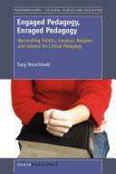 Engaged Pedagogy, Enraged Pedagogy: Reconciling Politics, Emotion, Religion, and Science for Critical Pedagogy Pdf