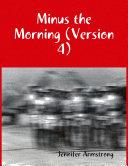 Pdf Minus the Morning (Version 4) Telecharger