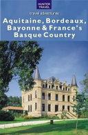 Pdf Aquitaine, Bordeaux, Bayonne & France's Basque Country Telecharger