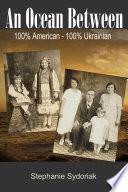 An Ocean Between  100  American 100  Ukrainian Book PDF