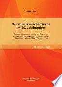 Das amerikanische Drama im 20. Jahrhundert: Die Entwicklung der weiblichen Charaktere als Thema in Susan Keating Glaspells 'Trifles' und in Lillian Hellmans 'The Children ́s Hour'