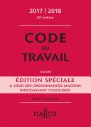 Code du travail Édition spéciale 2017/2018, annoté