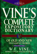 Vine s Complete Expository Dictionary of Old and New Testament Words