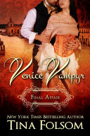 Venice Vampyr #2- Final Affair
