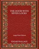 The Door With Seven Locks - Large Print Edition