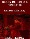 Ready Reference Treatise: Hedda Gabler