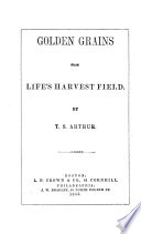 Golden grains from life s harvest field  etc Book