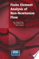 Finite Element Analysis of Non Newtonian Flow Book