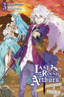 Last Round Arthurs, Vol. 3 (light novel) [Pdf/ePub] eBook