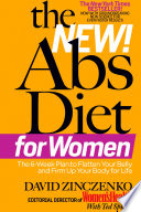 """The New Abs Diet for Women: The Six-Week Plan to Flatten Your Stomach and Keep You Lean for Life"" by David Zinczenko, Ted Spiker"