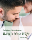 Priceless Sweetheart  Boss s New Wife Book PDF