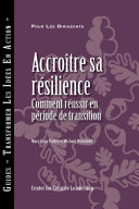 Building Resiliency: How to Thrive in Times of Change (French) ebook