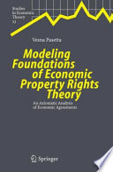 Modeling Foundations of Economic Property Rights Theory