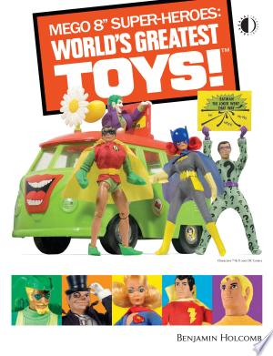 Download Mego 8-inch Super-Heroes: World's Greatest Toys! Free Books - EBOOK