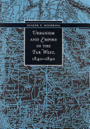 Urbanism and Empire in the Far West  1840 1890