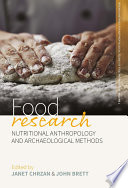 Food Research  : Nutritional Anthropology and Archaeological Methods
