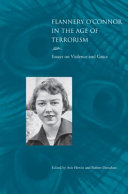 Flannery O''Connor in the Age of Terrorism: Essays on ...