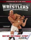 """""""The Professional Wrestlers' Workout & Instructional Guide"""" by Harley Race, Ricky Steamboat, Les Thatcher, Alex Marvez, Jim Ross"""