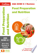 AQA GCSE 9 1 Food Preparation and Nutrition All in One Complete Revision and Practice  For the 2020 Autumn   2021 Summer Exams  Collins GCSE Grade 9 1 Revision