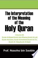 The Interpretation of The Meaning of The Holy Quran Volume 83 - Surah Al-Balad to Surah Al-Qadr