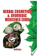 Herbal Cosmetics   Ayurvedic Medicines  EOU   3rd Revised Edition  Book