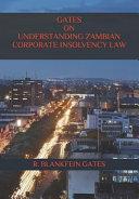 Gates on Understanding Zambian Corporate Insolvency Law