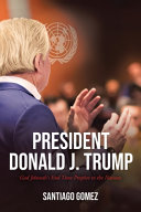 President Donald J  Trump  God Jehovah s End Time Prophet to the Nations Book