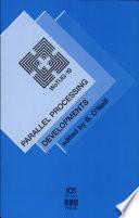 Parallel Processing Developments