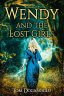 Wendy and the Lost Girls