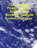 "The ""People Power"" Health Superbook: Book 10. Immune System Diseases"