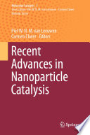 Recent Advances in Nanoparticle Catalysis