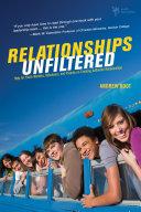 Relationships Unfiltered