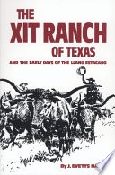 The XIT Ranch of Texas and the Early Days of the Llano Estacado Book PDF