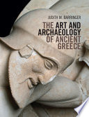 The Art and Archaeology of Ancient Greece Book