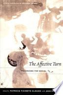 """The Affective Turn: Theorizing the Social"" by Patricia Ticineto Clough, Jean Halley, Michael Hardt, Hosu Kim, Jamie Bianco"