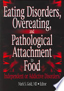 Eating Disorders Overeating And Pathological Attachment To Food