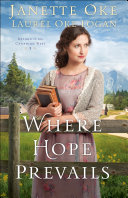 Where Hope Prevails (Return to the Canadian West Book #3)