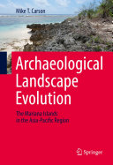 Archaeological Landscape Evolution: The Mariana Islands in the ...