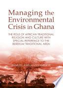 Managing The Environmental Crisis In Ghana