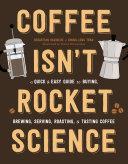 Coffee Isn t Rocket Science