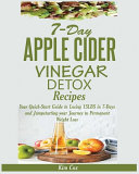 7 Day Apple Cider Vinegar Detox Recipes