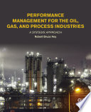 Performance Management For The Oil Gas And Process Industries Book