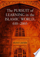 The Pursuit of Learning in the Islamic World  610 2003