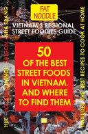 Vietnam s Regional Street Foodies Guide