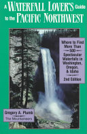 A Waterfall Lover s Guide to the Pacific Northwest