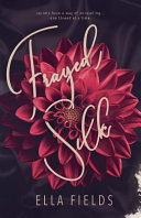 Frayed Silk