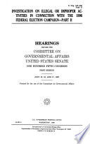 105 1 Hearings  Investigation on Illegal Or Improper Activities in Connection With the 1996 Federal Election Campaign Part 2  S  Hrg  105 300  Part 2  July 15  16  and 17  1997